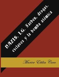 Cover NAZIS, I.G. Farben, drogas, esclavos y la bomba atómica