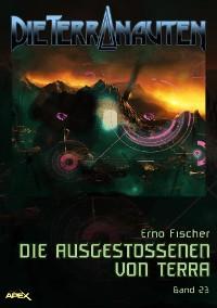 Cover DIE TERRANAUTEN, Band 23: DIE AUSGESTOSSENEN VON TERRA
