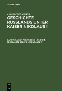 Cover Kaiser Alexander I. und die Ergebnisse seiner Lebensarbeit