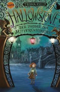 Cover Hallowstone. Der Zauber der Mitternachtsstadt