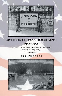 Cover My Life in the Us Cold War Army 1956–1958