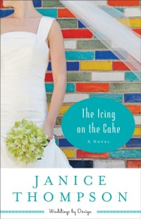 Cover Icing on the Cake (Weddings by Design Book #2)