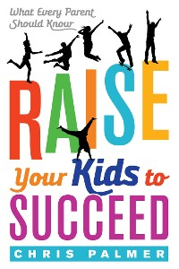 Cover Raise Your Kids to Succeed