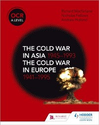 Cover OCR A Level History: The Cold War in Asia 1945 1993 and the Cold War in Europe 1941 95