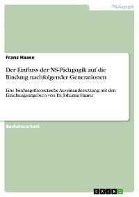 Cover Der Einfluss der NS-Pädagogik auf die Bindung nachfolgender Generationen