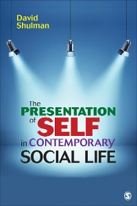 Cover The Presentation of Self in Contemporary Social Life