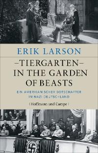 Cover Tiergarten - In the Garden of Beasts