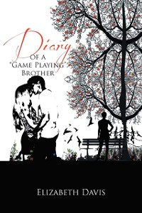 Cover Diary of a ''Game Playing''brother