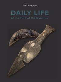 Cover Daily life at the turn of the neolithic