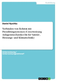 Cover Verbinden von Rohren mit Pressfittingsystemen (Unterweisung Anlagenmechaniker/in für Sanitär-, Heizungs- und Klimatechnik)