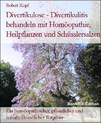 Cover Divertikulose - Divertikulitis behandeln mit Homöopathie, Heilpflanzen und Schüsslersalzen
