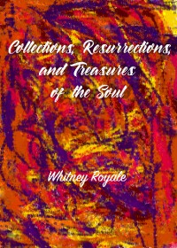 Cover Collections, Resurrections, and Treasures of the Soul