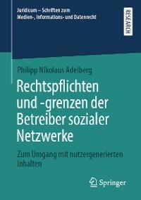 Cover Rechtspflichten und -grenzen der Betreiber sozialer Netzwerke