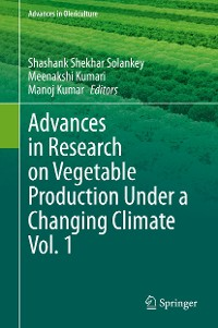 Cover Advances in Research on Vegetable Production Under a Changing Climate Vol. 1