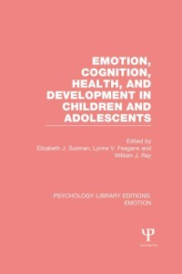Cover Emotion, Cognition, Health, and Development in Children and Adolescents (PLE: Emotion)