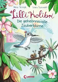 Cover Lilli Kolibri 1 - Die geheimnisvolle Zauberblume