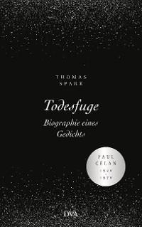Cover Todesfuge - Biographie eines Gedichts
