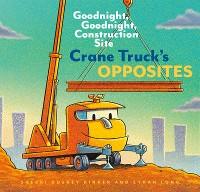 Cover Crane Truck's Opposites