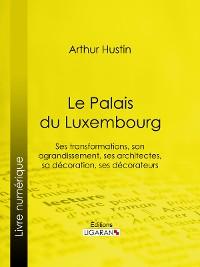 Cover Le Palais du Luxembourg