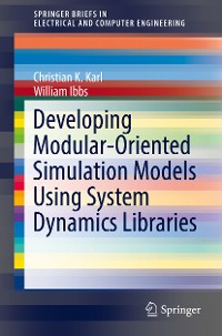 Cover Developing Modular-Oriented Simulation Models Using System Dynamics Libraries