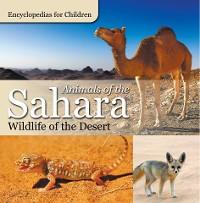 Cover Animals of the Sahara | Wildlife of the Desert | Encyclopedias for Children