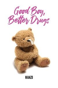 Cover Good Boy Better Drugs