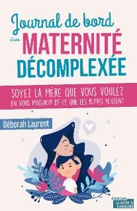 Cover Journal de bord d'une maternité décomplexée