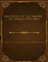 Cover Brothers of the Sword: The Waking Destiny