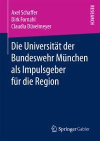 Cover Die Universität der Bundeswehr München als Impulsgeber für die Region