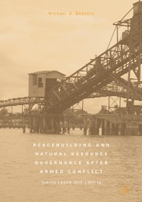 Cover Peacebuilding and Natural Resource Governance After Armed Conflict