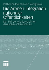 Cover Die Arenen-Integration nationaler Öffentlichkeiten