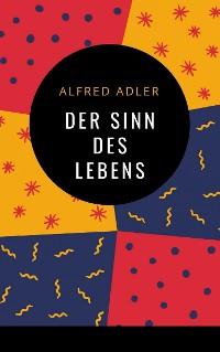 Cover Alfred Adler - Der Sinn des Lebens