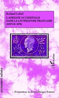Cover L'Afrique occidentale dans la litterature francaise (depuis