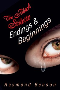 Cover The Black Stiletto: Endings & Beginnings
