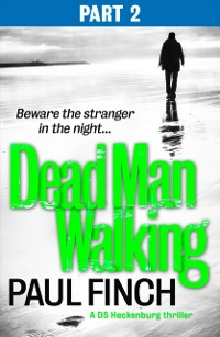 Cover Dead Man Walking (Part 2 of 3) (Detective Mark Heckenburg, Book 4)