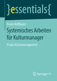 Cover Systemisches Arbeiten für Kulturmanager