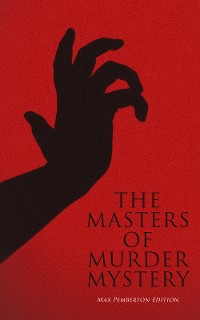 Cover The Masters of Murder Mystery - Max Pemberton Edition