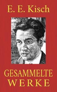 Cover Egon Erwin Kisch – Gesammelte Werke