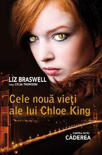 Cover Cele nouă vieți ale lui Chloe King. Cartea întâi - Căderea