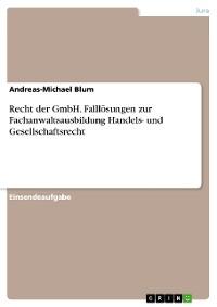 Cover Recht der GmbH. Falllösungen zur Fachanwaltsausbildung Handels- und Gesellschaftsrecht