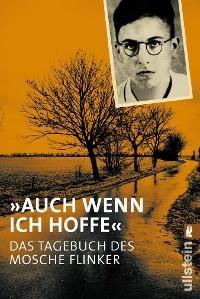 """Cover """"Auch wenn ich hoffe"""" - Das Tagebuch von Mosche Flinker"""