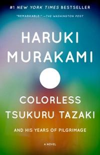 Cover Colorless Tsukuru Tazaki and His Years of Pilgrimage