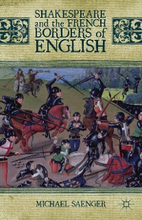 Cover Shakespeare and the French Borders of English