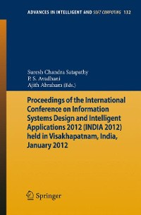 Cover Proceedings of the International Conference on Information Systems Design and Intelligent Applications 2012 (India 2012) held in Visakhapatnam, India, January 2012