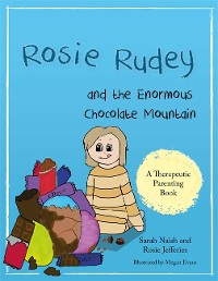 Cover Rosie Rudey and the Enormous Chocolate Mountain