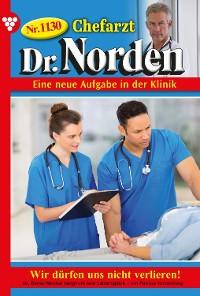 Cover Chefarzt Dr. Norden 1130 – Arztroman