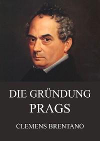 Cover Die Gründung Prags