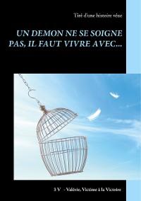 Cover Un démon ne se soigne pas, il faut vivre avec...