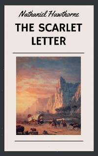 Cover Nathaniel Hawthorne: The Scarlet Letter (English Edition)