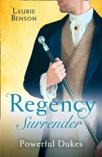 Cover Regency Surrender: Powerful Dukes: An Unsuitable Duchess / An Uncommon Duke (Secret Lives of the Ton)